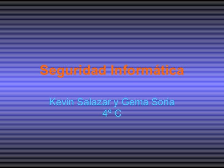 Seguridad Informática Kevin Salazar y Gema Soria 4º C