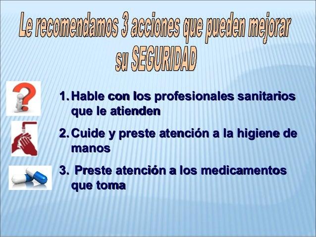 1.1. Hable con los profesionales sanitariosHable con los profesionales sanitariosque le atiendenque le atienden2.2. Cuide ...