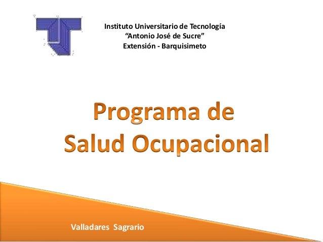 """Valladares Sagrario Instituto Universitario de Tecnología """"Antonio José de Sucre"""" Extensión - Barquisimeto"""