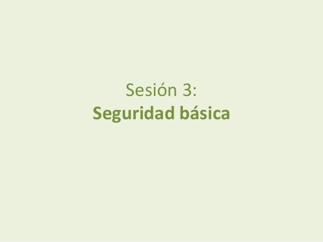 Sesión 3: Seguridad básica