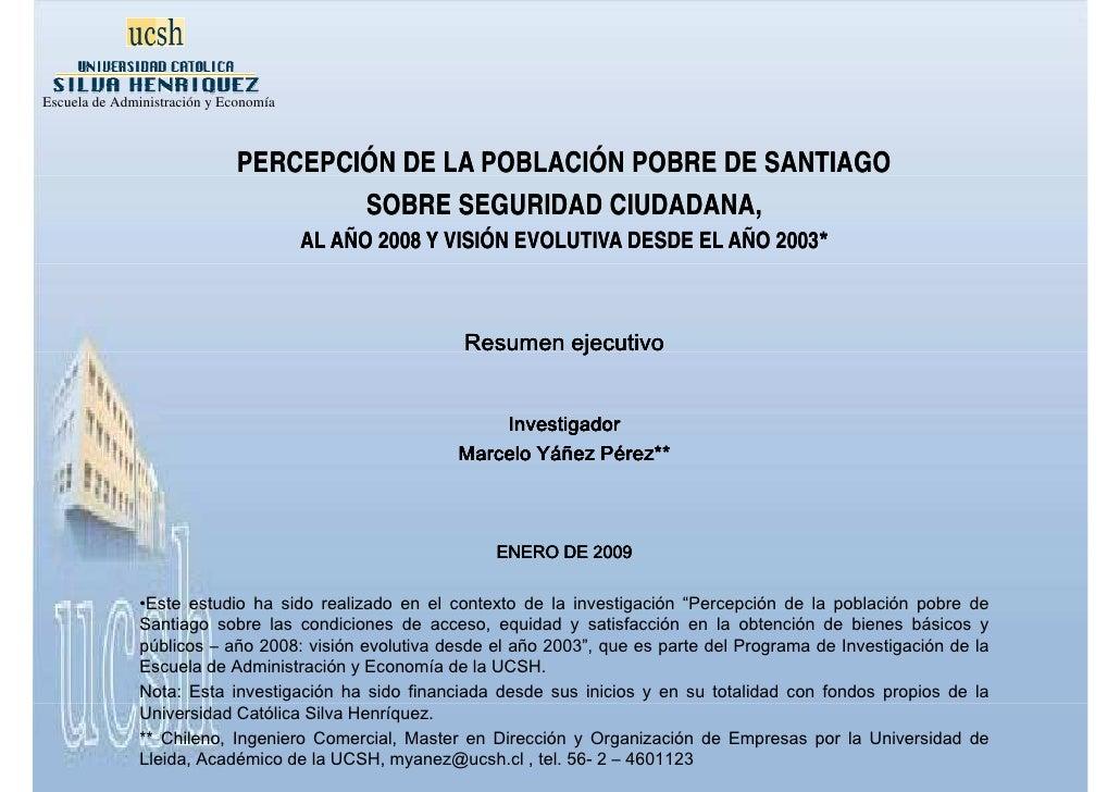 Escuela de Administración y Economía                                  PERCEPCIÓN DE LA POBLACIÓN POBRE DE SANTIAGO        ...