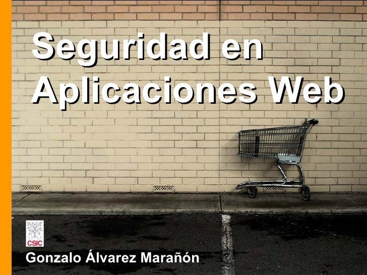 Seguridad en Aplicaciones Web Gonzalo Álvarez Marañón