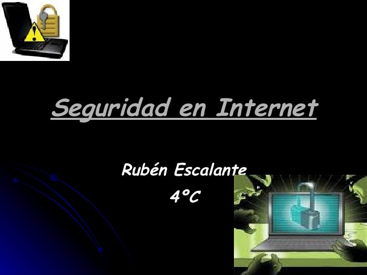 Seguridad en Internet Rubén Escalante 4ºC