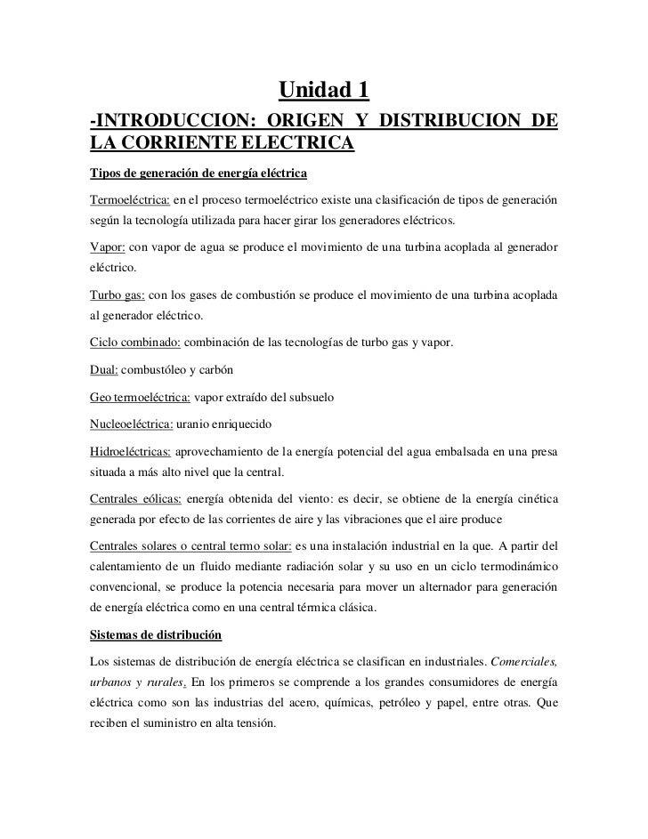 Unidad 1<br />-INTRODUCCION: ORIGEN Y DISTRIBUCION DE LA CORRIENTE ELECTRICA<br />Tipos de generación de energía eléctrica...