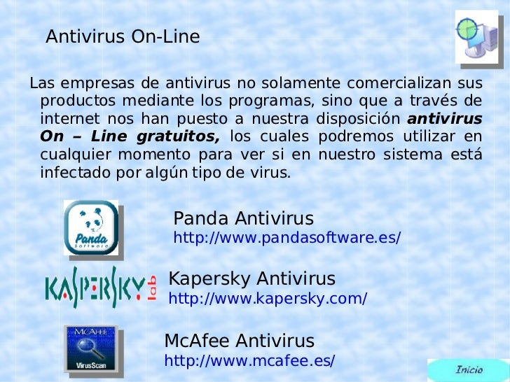 Antivirus On-Line <ul><ul><li>Las empresas de antivirus no solamente comercializan sus productos mediante los programas, s...
