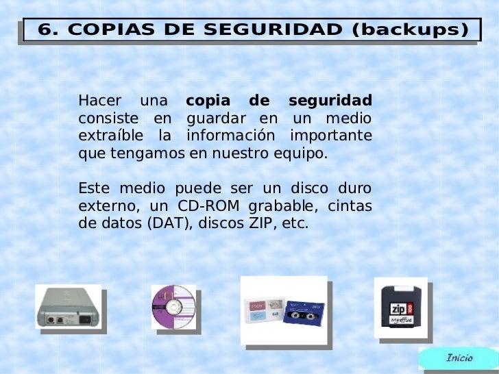 Hacer una  copia de seguridad  consiste en guardar en un medio extraíble la información importante que tengamos en nuestro...