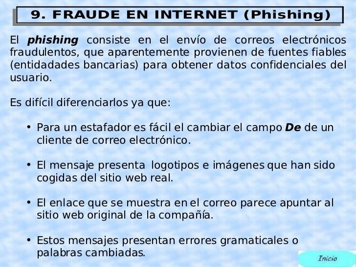 <ul><li>El  phishing   consiste en el envío de correos electrónicos fraudulentos, que aparentemente provienen de fuentes f...