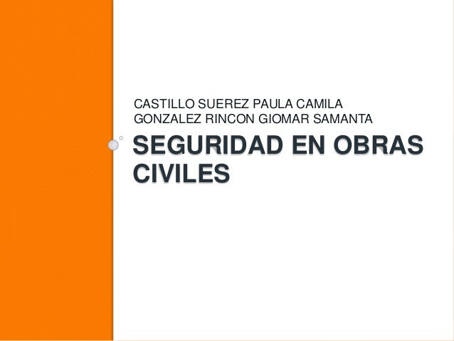 SEGURIDAD EN OBRAS CIVILES CASTILLO SUEREZ PAULA CAMILA GONZALEZ RINCON GIOMAR SAMANTA