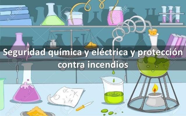 Seguridad química y eléctrica y protección contra incendios