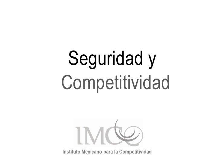 Seguridad y Competitividad   Instituto Mexicano para la Competitividad