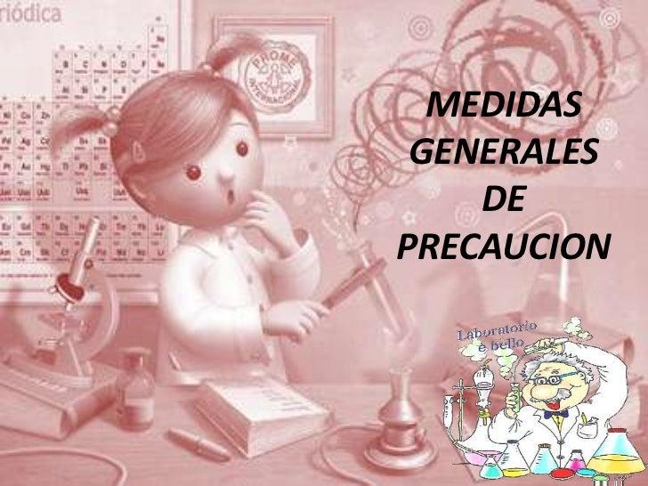 MEDIDAS GENERALES    DEPRECAUCION