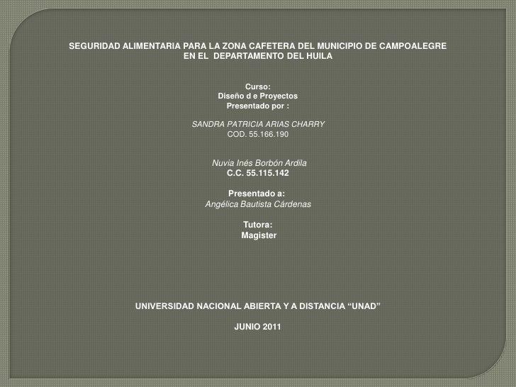 SEGURIDAD ALIMENTARIA PARA LA ZONA CAFETERA DEL MUNICIPIO DE CAMPOALEGRE                      EN EL DEPARTAMENTO DEL HUILA...