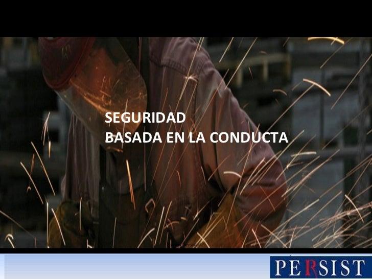 SEGURIDAD  BASADA EN LA CONDUCTA www.persist.cl