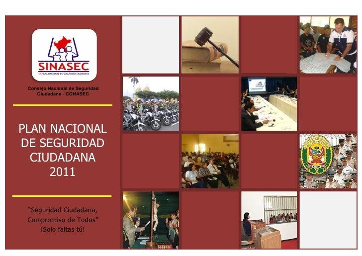 Plan Nacional de Seguridad Ciudadana 2011 (PNSC 2011) Consejo Nacional de Seguridad    Ciudadana - CONASECPLAN NACIONALDE ...