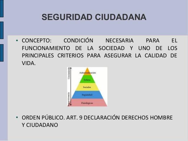 SEGURIDAD CIUDADANA●   CONCEPTO:     CONDICIÓN    NECESARIA   PARA    EL    FUNCIONAMIENTO DE LA SOCIEDAD Y UNO DE LOS    ...