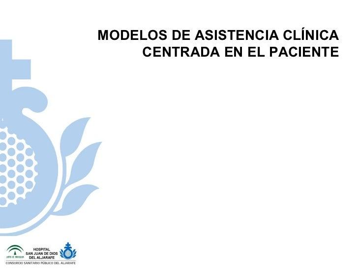 MODELOS DE ASISTENCIA CLÍNICA CENTRADA EN EL PACIENTE