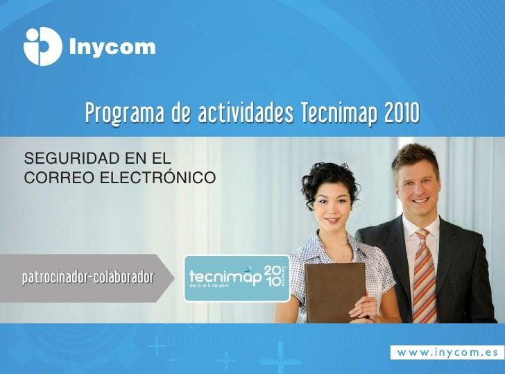 Programa de actividades Tecnimap 2010 SEGURIDAD EN EL CORREO ELECTRÓNICO     patrocinador-colaborador