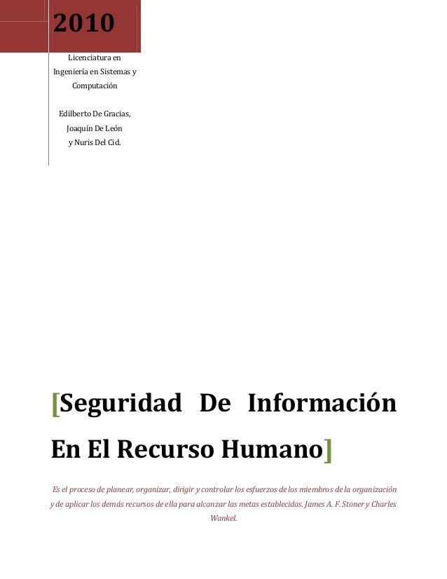 2010 Licenciatura en Ingeniería en Sistemas y Computación Edilberto De Gracias, Joaquín De León y Nuris Del Cid. [Segurida...