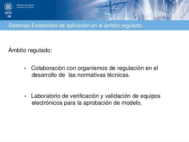 Seguridad de sistemas embebidos para el ámbito regulado - Alejandro Bertello Gustavo Escudero Slide 3