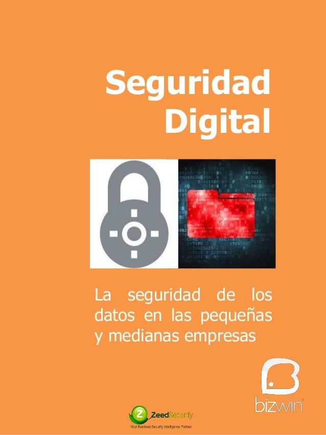 Seguridad  Digital  La seguridad de los datos en las pequeñas y medianas empresas