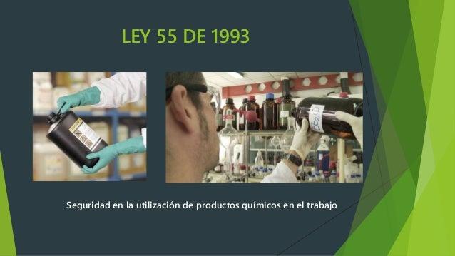 LEY 55 DE 1993 Seguridad en la utilización de productos químicos en el trabajo