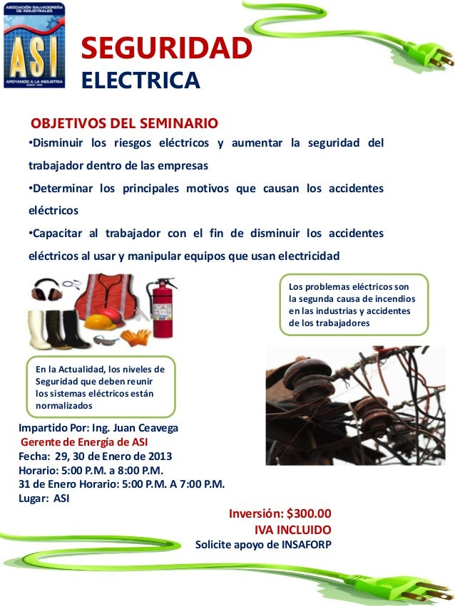 SEGURIDAD              ELECTRICA  OBJETIVOS DEL SEMINARIO •Disminuir los riesgos eléctricos y aumentar la seguridad del tr...