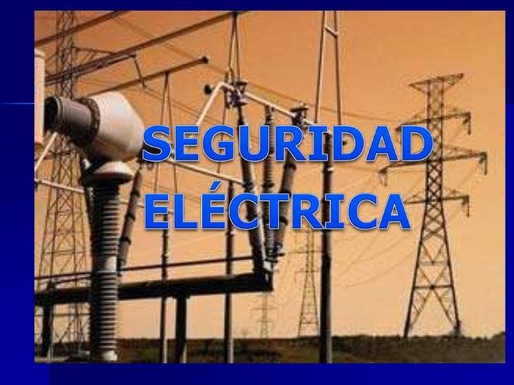 SEGURIDAD<br />ELÉCTRICA   <br />