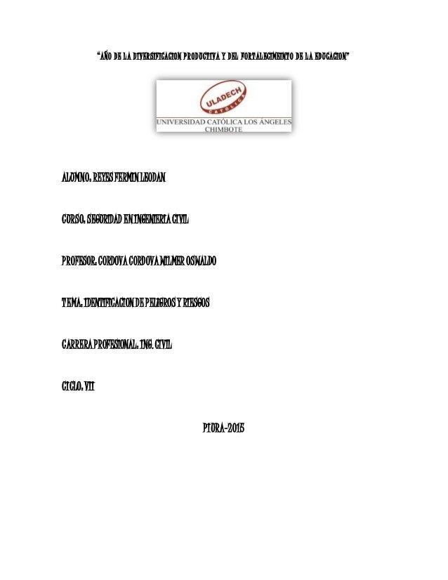 """""""AÑO DE LA DIVERSIFICACION PRODUCTIVA Y DEL FORTALECIMEINTO DE LA EDUCACION"""" ALUMNO: REYES FERMINLEODAN CURSO: SEGURIDAD E..."""