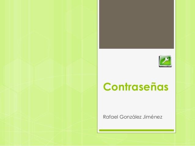 Contraseñas Rafael González Jiménez