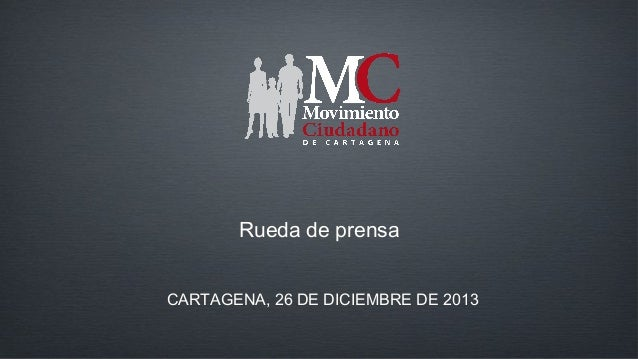 Rueda de prensa CARTAGENA, 26 DE DICIEMBRE DE 2013