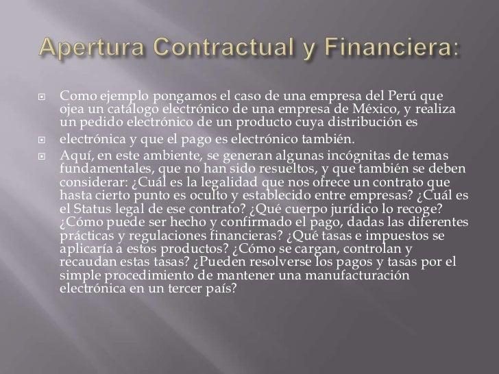    Como ejemplo pongamos el caso de una empresa del Perú que    ojea un catálogo electrónico de una empresa de México, y ...