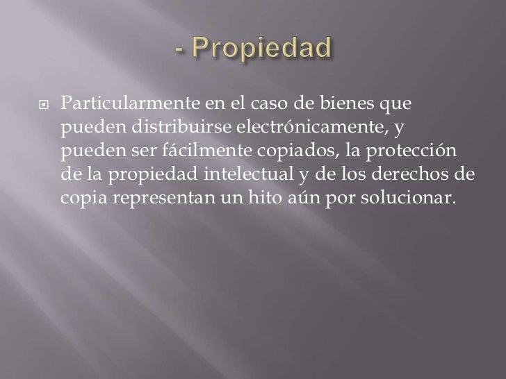    Particularmente en el caso de bienes que    pueden distribuirse electrónicamente, y    pueden ser fácilmente copiados,...