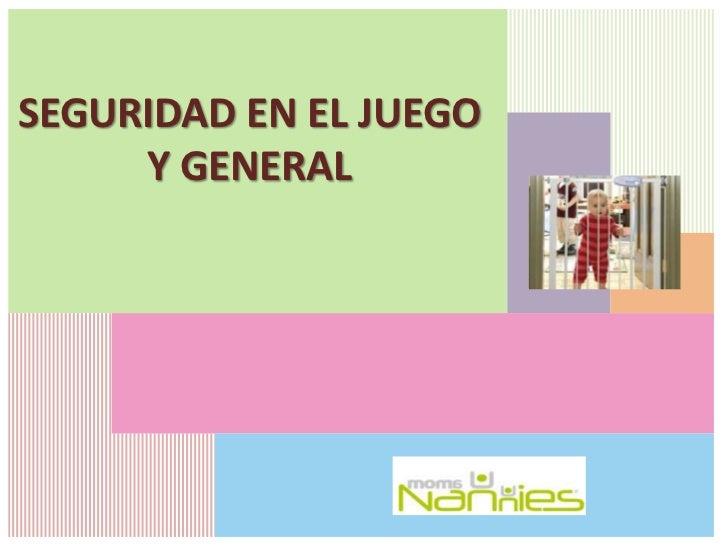 SEGURIDAD EN EL JUEGO     Y GENERAL