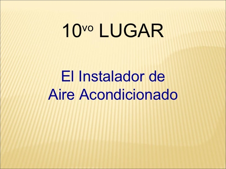 El Instalador de Aire Acondicionado 10 vo  LUGAR