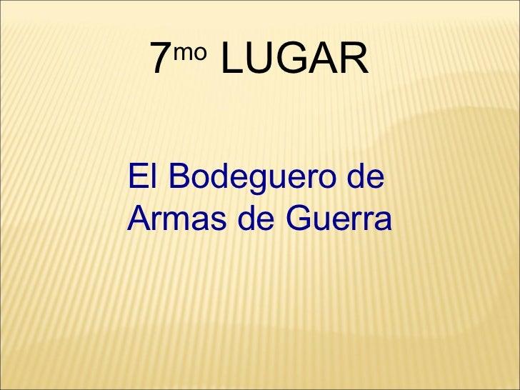 7 mo  LUGAR El Bodeguero de Armas de Guerra