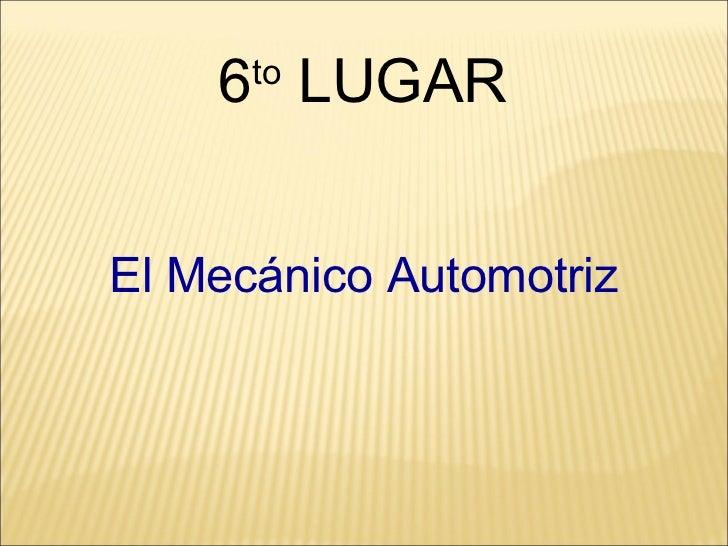 El Mecánico Automotriz 6 to  LUGAR