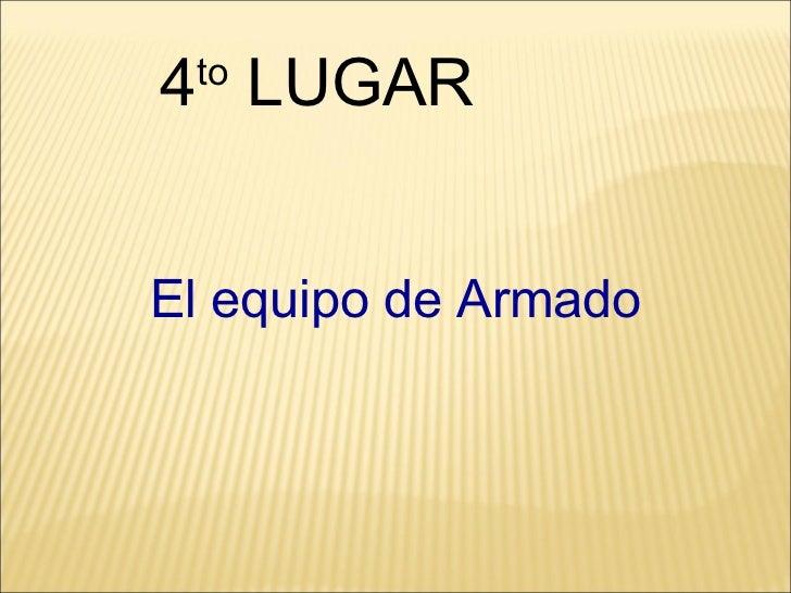 El equipo de Armado 4 to  LUGAR