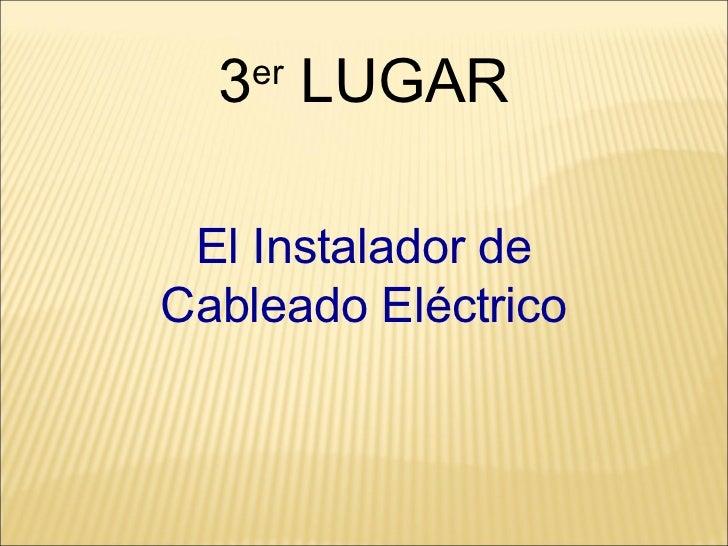 3 er  LUGAR El Instalador de Cableado Eléctrico