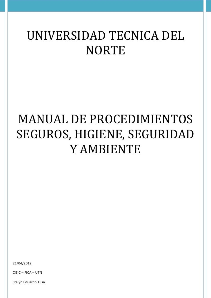 UNIVERSIDAD TECNICA DEL                 NORTE  MANUAL DE PROCEDIMIENTOS  SEGUROS, HIGIENE, SEGURIDAD         Y AMBIENTE21/...