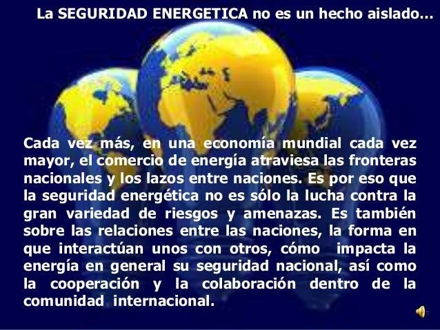 Cada vez más, en una economía mundial cada vez mayor, el comercio de energía atraviesa las fronteras nacionales y los lazo...