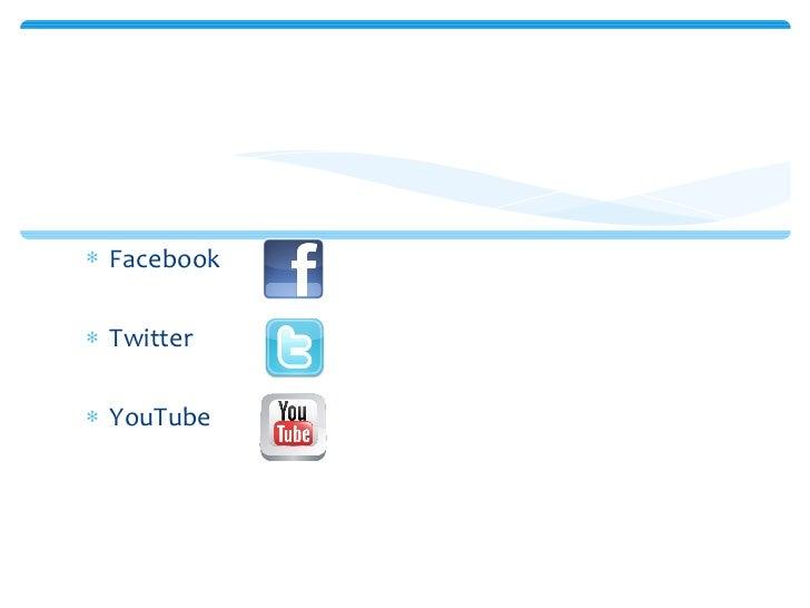 <ul><li>Facebook  </li></ul><ul><li>Twitter </li></ul><ul><li>YouTube  </li></ul>Redes Sociales
