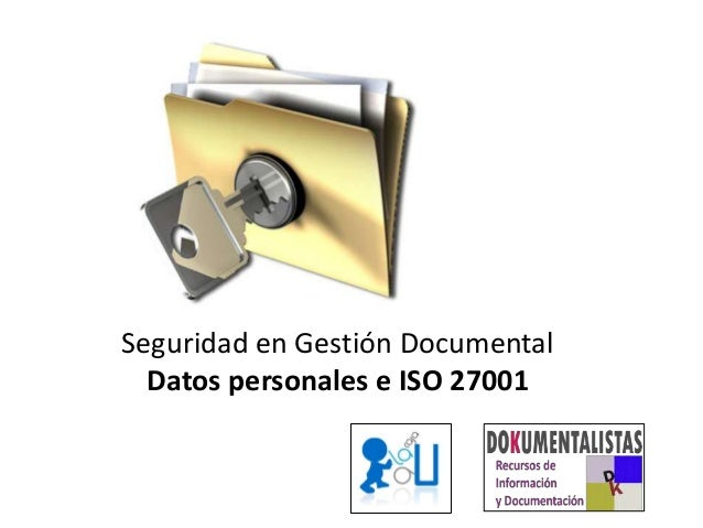 Seguridad en Gestión Documental Datos personales e ISO 27001