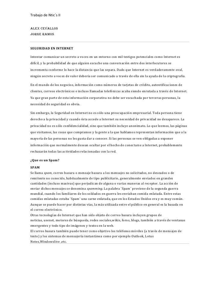 Trabajo de Ntic´s IIAlex CevallosJorge RamosSEGURIDAD EN INTERNETIntentar comunicar un secreto a voces en un entorno con m...