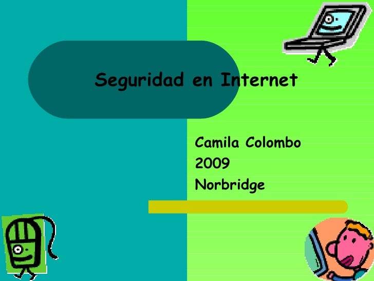 Seguridad en Internet Camila Colombo 2009 Norbridge