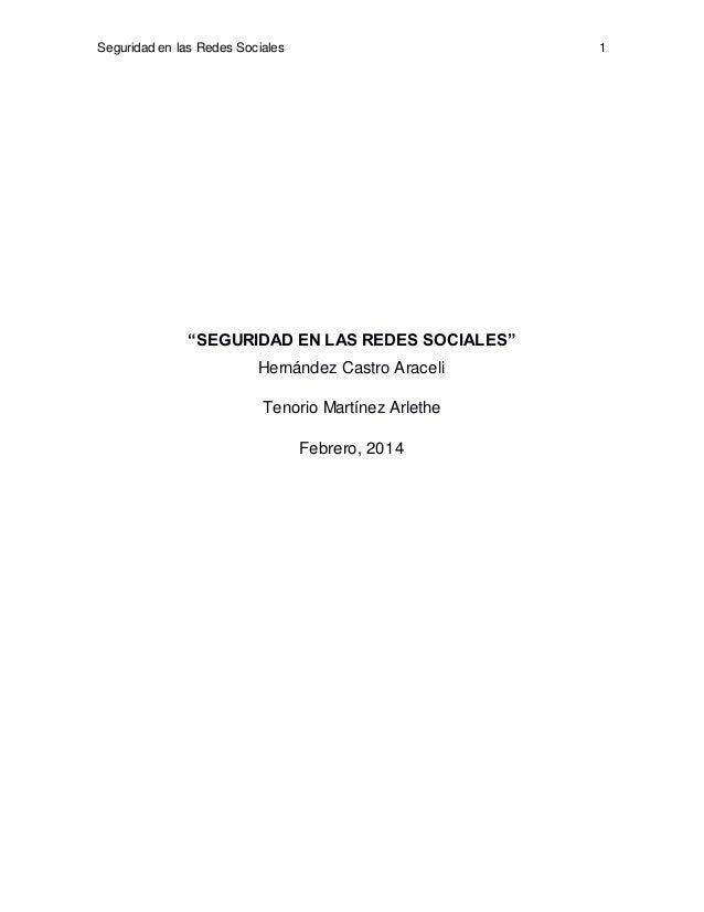 """Seguridad en las Redes Sociales 1 """"SEGURIDAD EN LAS REDES SOCIALES"""" Hernández Castro Araceli Tenorio Martínez Arlethe Febr..."""