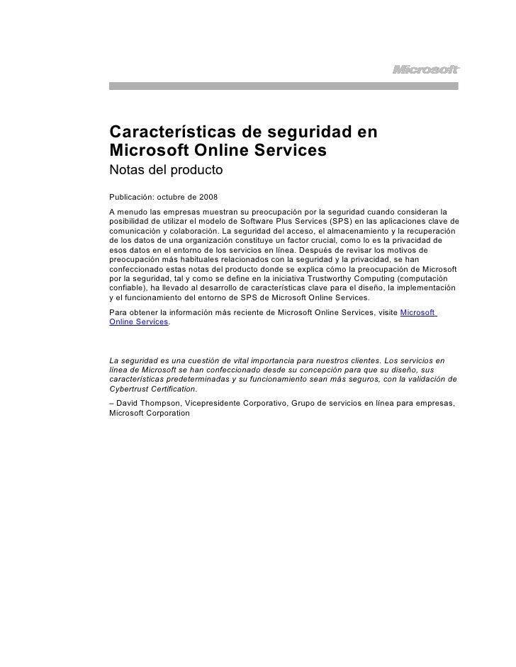 Características de seguridad en Microsoft Online Services Notas del producto Publicación: octubre de 2008 A menudo las emp...