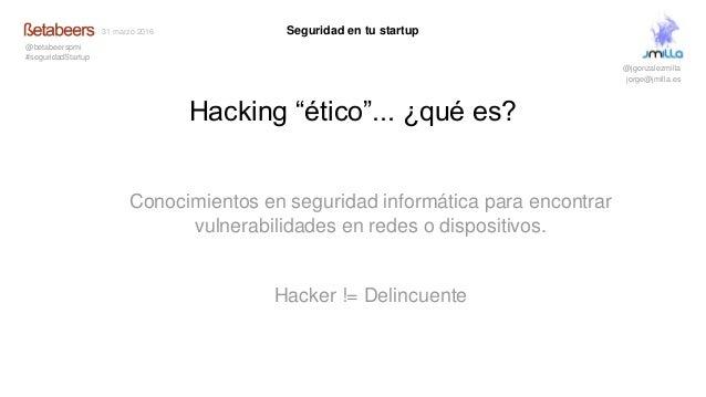 Seguridad en tu startup 31 03-2016 Slide 2