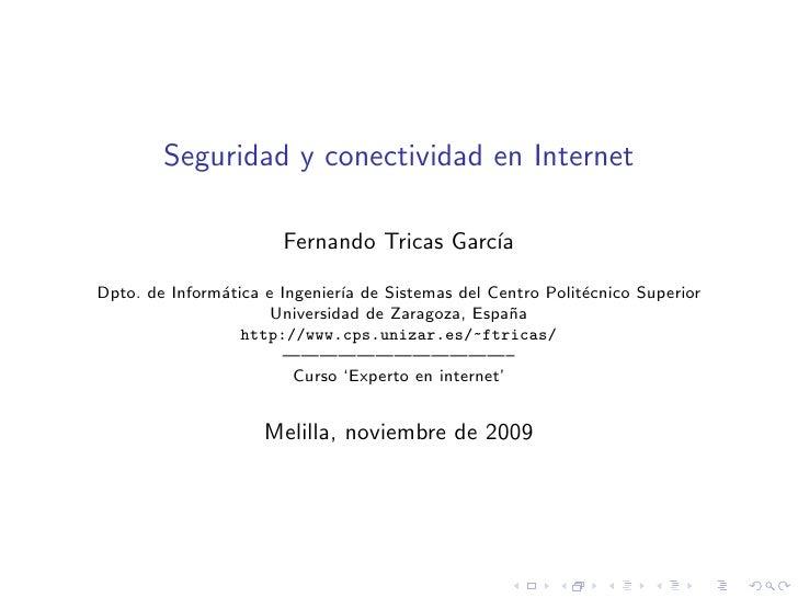 Seguridad y conectividad en Internet                         Fernando Tricas Garc´                                        ...