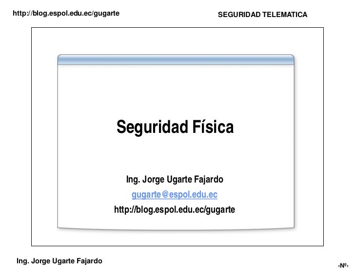 http://blog.espol.edu.ec/gugarte                           SEGURIDAD TELEMATICA                                    Segurid...