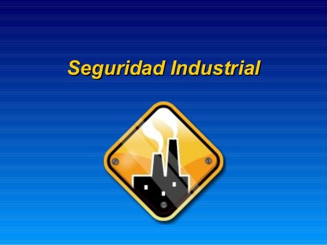 Seguridad IndustrialSeguridad Industrial